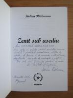 Stelian Raducanu - Zenit sub asediu (cu autograful autorului)