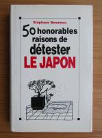 Stephane Benamou - 50 honorables raisons de detester Le Japon