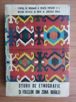 Anticariat: Studii de etnografie si folclor din zona Brailei