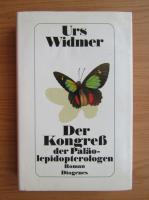 Anticariat: Urs Widmer - Der Kongress der Palaolepidopterologen