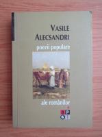 Anticariat: Vasile Alecsandri - Poezii populare (volumul 1)