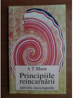 Anticariat: A. T. Mann - Principiile reincarnarii