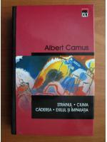 Albert Camus - Strainul, Ciuma, Caderea, Exilul si imparatia