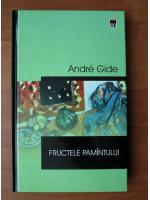 Andre Gide - Fructele pamantului