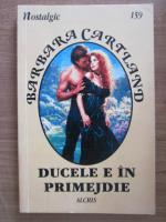 Anticariat: Barbara Cartland - Ducele e in primejdie