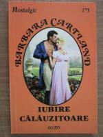 Anticariat: Barbara Cartland - Iubire calauzitoare