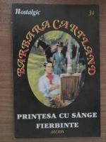 Barbara Cartland - Printesa cu sange fierbinte