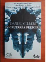 Daniel Gilbert - In cautarea fericirii