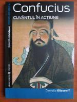 Anticariat: Danielle Elisseeff - Confucius. Cuvantul in actiune