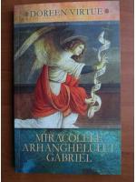 Doreen Virtue - Miracolele arhanghelului Gabriel