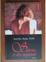 Anticariat: Dumitru Radu Popa - Sabrina si alte suspiciuni