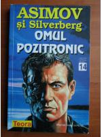 Isaac Asimov - Omul pozitronic