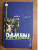 James Joyce - Oameni din Dublin