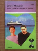 Anticariat: Janice Maynard - Croaziera in Marea Caraibelor