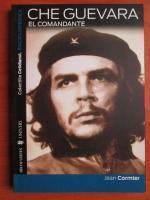 Jean Cormier - Che Guevara. El Comandante