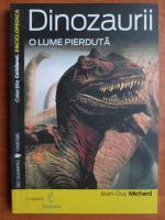 Anticariat: Jean-Guy Michard - Dinozaurii. O lume pierduta