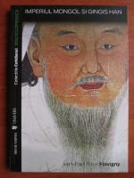 Anticariat: Jean-Paul Roux Flavigny - Imperiul mongol si Gingis Han