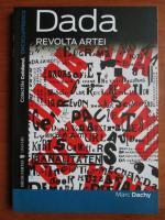Anticariat: Marc Dachy - Dada. Revolta artei