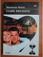 Anticariat: Marianne Wurtz - Clipe decisive
