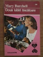Anticariat: Mary Burchell - Doua iubiri trecatoare