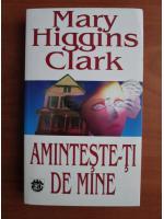Mary Higgins Clark - Aminteste-ti de mine