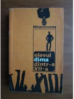 Anticariat: Mihail Drumes - Elevul Dima dintr-a VII-a