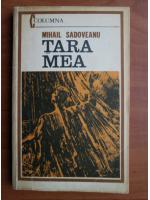Mihail Sadoveanu - Tara mea