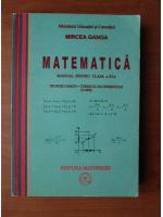 Anticariat: Mircea Ganga - Matematica, manual pentru clasa a XI-a (trunchi comun + curriculum diferentiat, 4 ore)