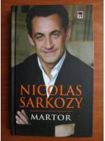 Nicolas Sarkozy - Martor (coperti cartonate)