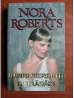 Anticariat: Nora Roberts - Iubiri fierbinti si tradari