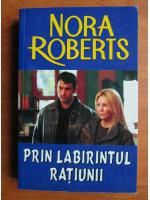 Nora Roberts - Prin labirintul ratiunii