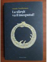 Anticariat: Oreste Teodorescu - La sfarsit va fi inceputul!