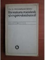 Anticariat: Ov. S. Crohmalniceanu - Literatura romana si expresionismul