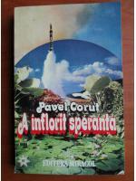 Anticariat: Pavel Corut - A inflorit speranta