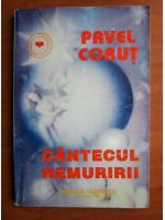 Anticariat: Pavel Corut - Cantecul nemuririi