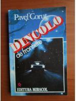 Anticariat: Pavel Corut - Dincolo de frontiere