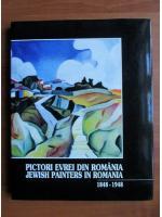 Anticariat: Pictori evrei din Romania. Jewish painters in Romania 1848-1948