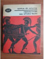 Anticariat: Quintus din Smyrna - Razboiul Troiei sau sfarsitul Iliadei