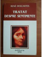 Rene Descartes - Tratat despre sentimente