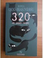 Anticariat: Rodica Ojog Brasoveanu - 320 de pisici negre