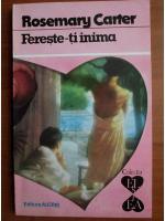 Rosemary Carter - Fereste-ti inima