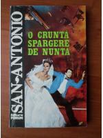 San Antonio - O crunta spargere de nunta