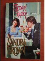 Anticariat: Sandra Brown - Texas! Lucky