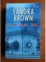 Sandra Brown - Ultimul joc