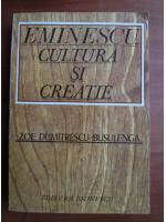 Anticariat: Zoe Dumitrescu Busulenga - Eminescu cultura si creatie