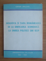 Anticariat: Adrian Macovei - Moldova si Tara Romaneasca de la unificarea economica la unirea politica din 1859