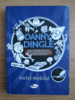 Anticariat: Angie Lake - Danny Dinge, descoperirea uimitoare, volumul 1. Metal-Mobilul