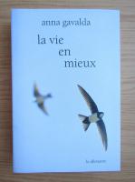 Anna Gavalda - La vie en mieux