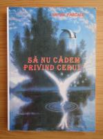 Anticariat: Anton Pascale - Sa nu cadem privind cerul!