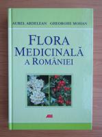 Aurel Ardelean - Flora medicinala a Romaniei
